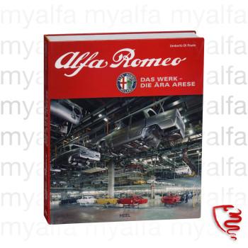 """Bog """"Alfa Romeo Das Werk - Die Ära Arese"""" ca. 250 Sider, 245x290mm, indbunden med smudsomslag"""